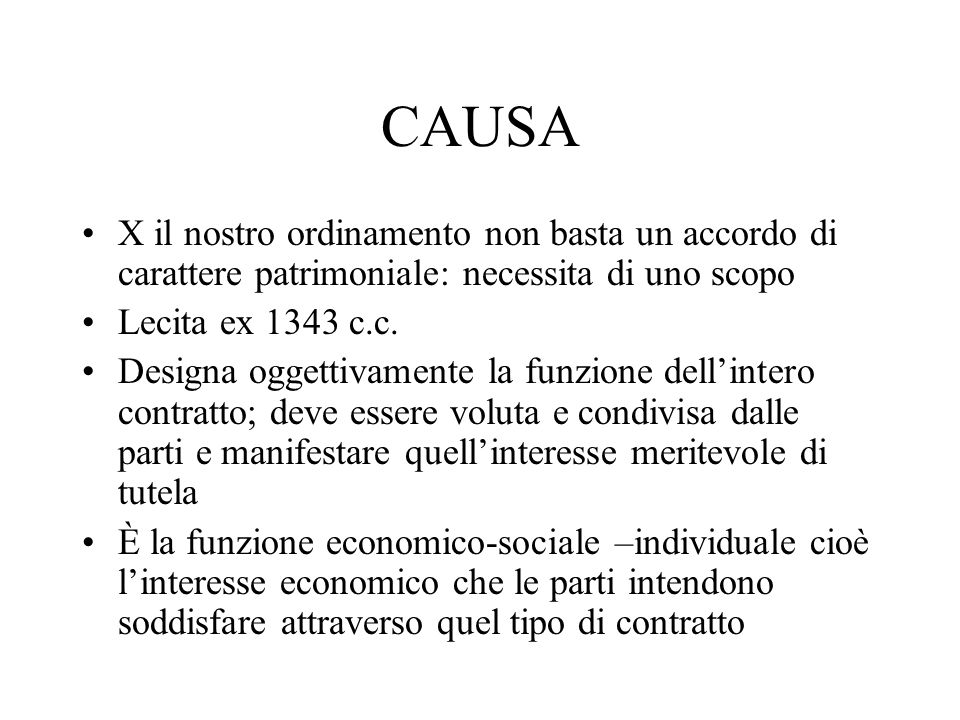 CAUSA X il nostro ordinamento non basta un accordo di carattere patrimoniale: necessita di uno scopo.