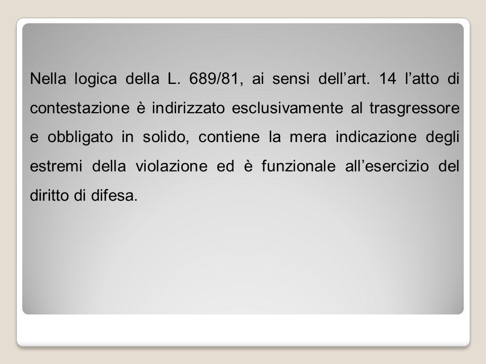 Nella logica della L. 689/81, ai sensi dell'art