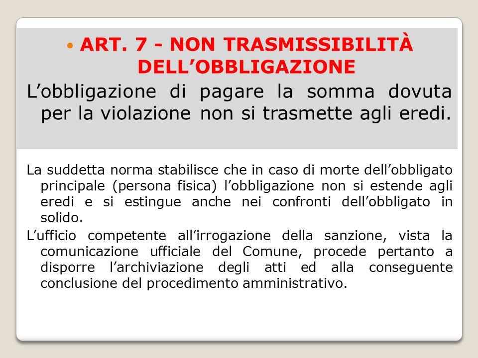 ART. 7 - NON TRASMISSIBILITÀ DELL'OBBLIGAZIONE