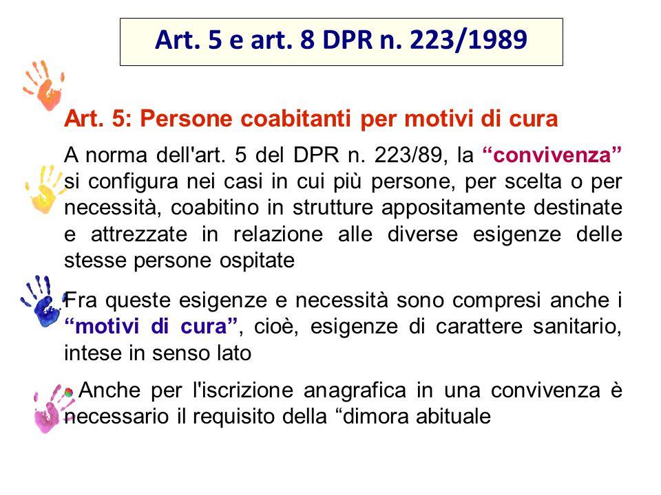 Art. 5 e art. 8 DPR n. 223/1989 Art. 5: Persone coabitanti per motivi di cura.