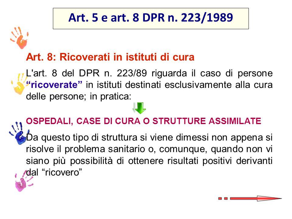Art. 5 e art. 8 DPR n. 223/1989 Art. 8: Ricoverati in istituti di cura