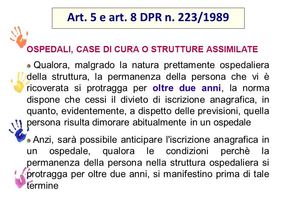 Art. 5 e art. 8 DPR n. 223/1989 OSPEDALI, CASE DI CURA O STRUTTURE ASSIMILATE.