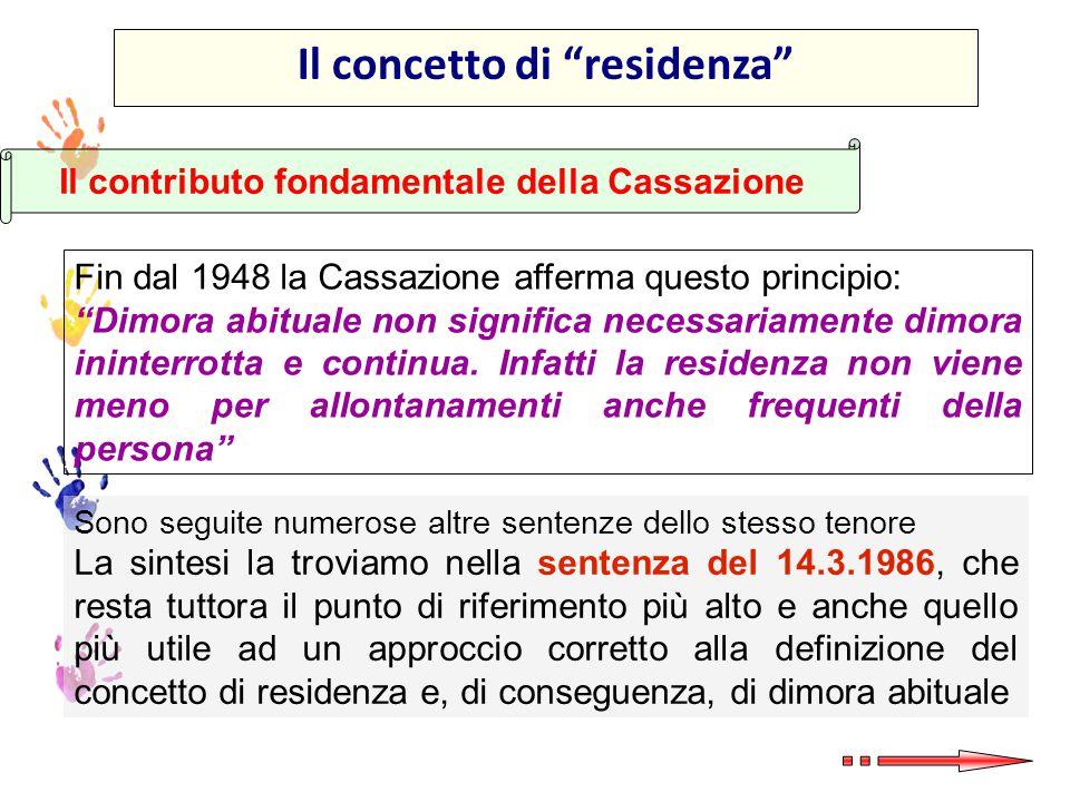Il concetto di residenza Il contributo fondamentale della Cassazione