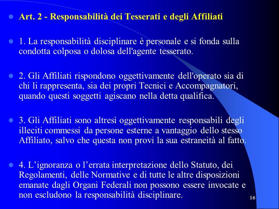 Art. 2 - Responsabilità dei Tesserati e degli Affiliati