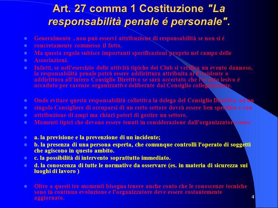Art. 27 comma 1 Costituzione La responsabilità penale é personale .