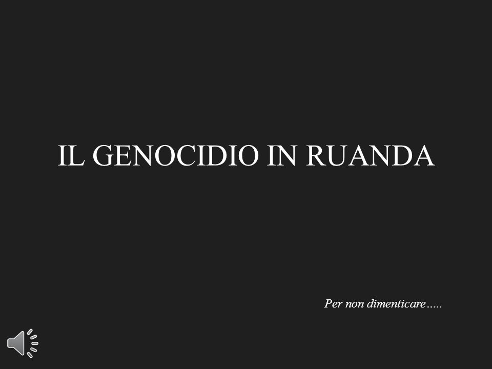 IL GENOCIDIO IN RUANDA Per non dimenticare…..