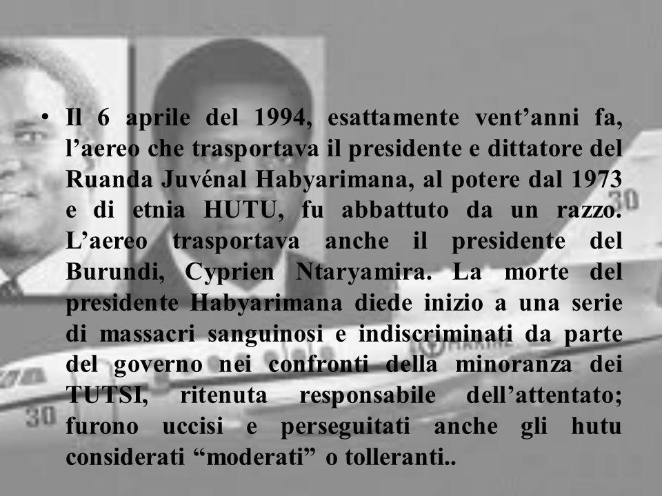 Il 6 aprile del 1994, esattamente vent'anni fa, l'aereo che trasportava il presidente e dittatore del Ruanda Juvénal Habyarimana, al potere dal 1973 e di etnia hutu, fu abbattuto da un razzo.