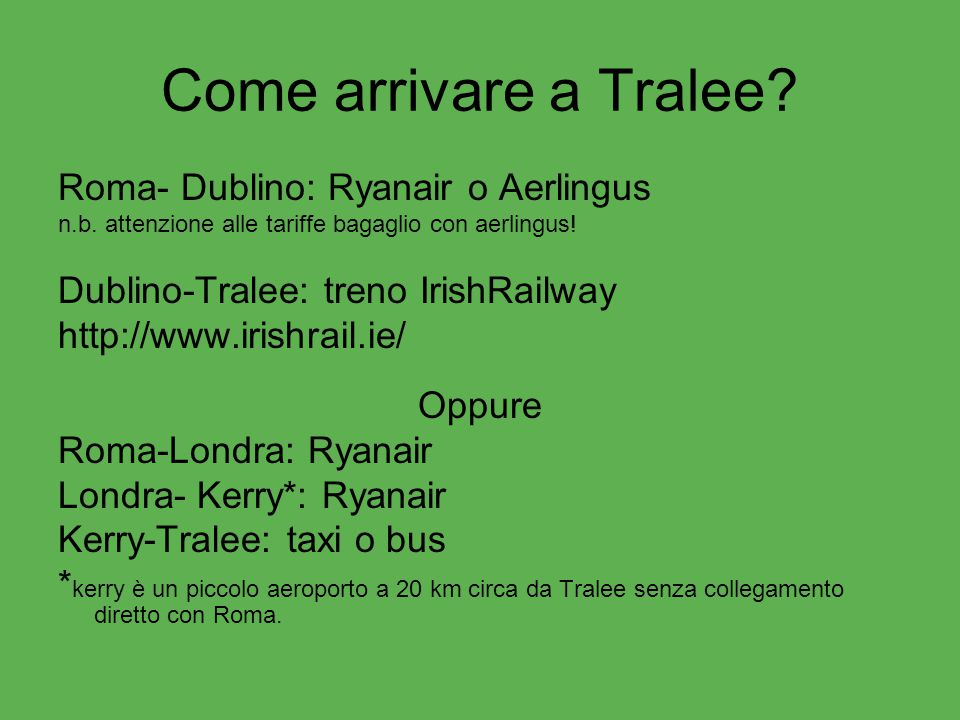 Come arrivare a Tralee Roma- Dublino: Ryanair o Aerlingus