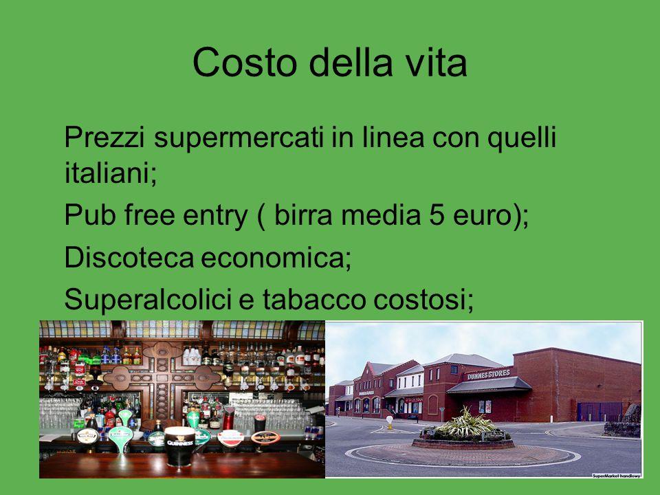 Costo della vita Prezzi supermercati in linea con quelli italiani;