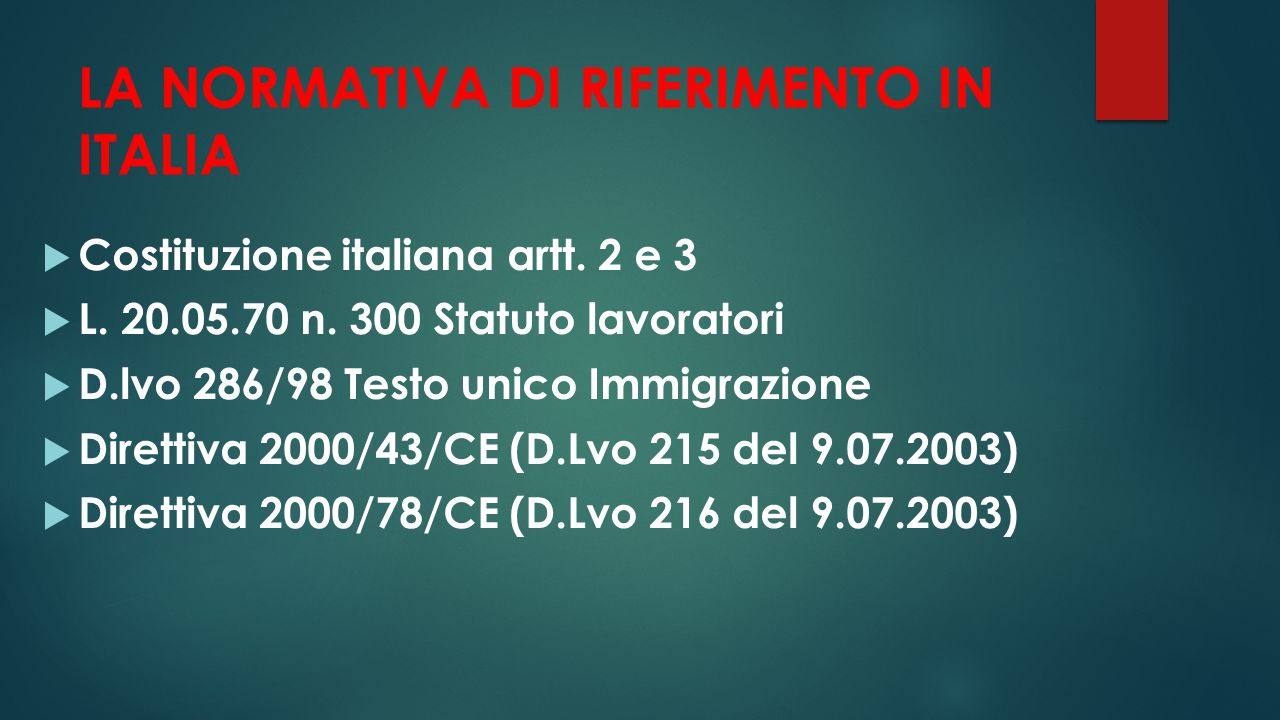 LA NORMATIVA DI RIFERIMENTO IN ITALIA