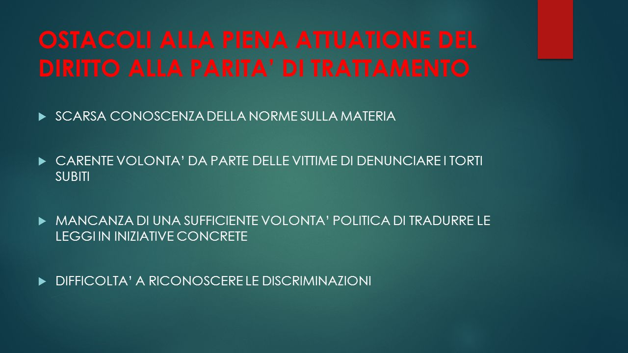 OSTACOLI ALLA PIENA ATTUATIONE DEL DIRITTO ALLA PARITA' DI TRATTAMENTO