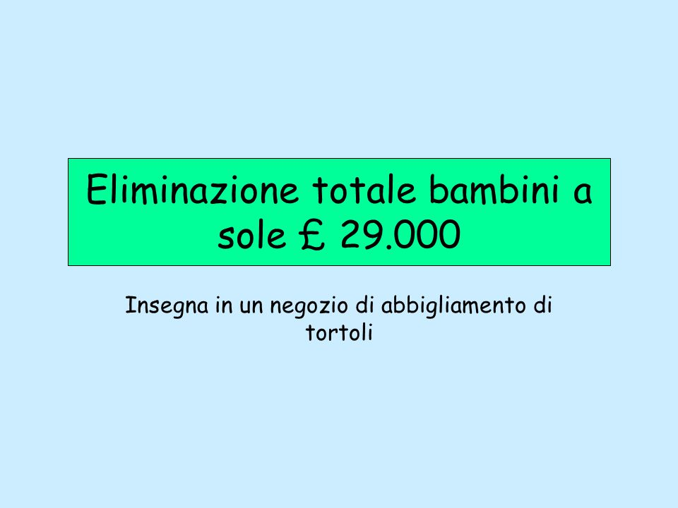 Eliminazione totale bambini a sole £ 29.000