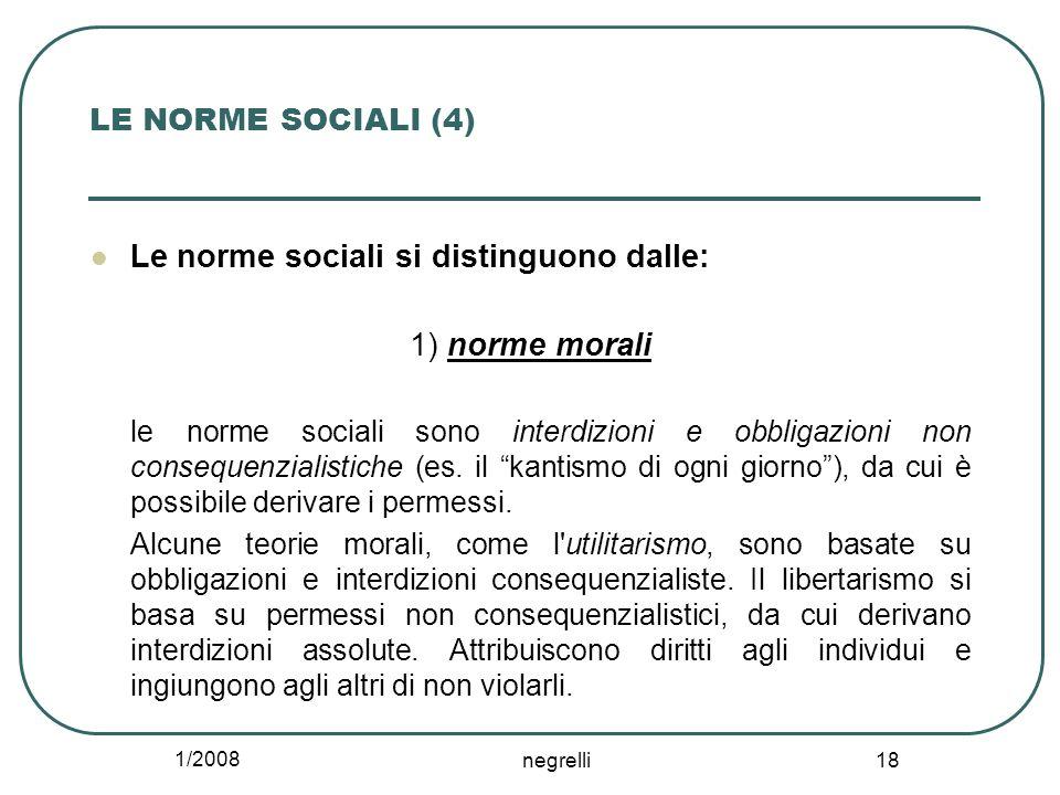 Le norme sociali si distinguono dalle: 1) norme morali