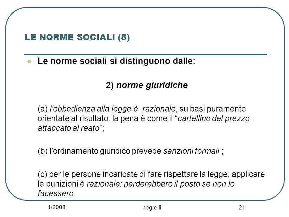 Le norme sociali si distinguono dalle: 2) norme giuridiche