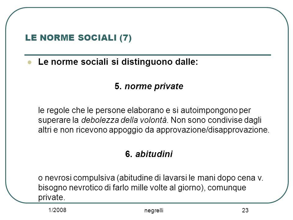 Le norme sociali si distinguono dalle: 5. norme private
