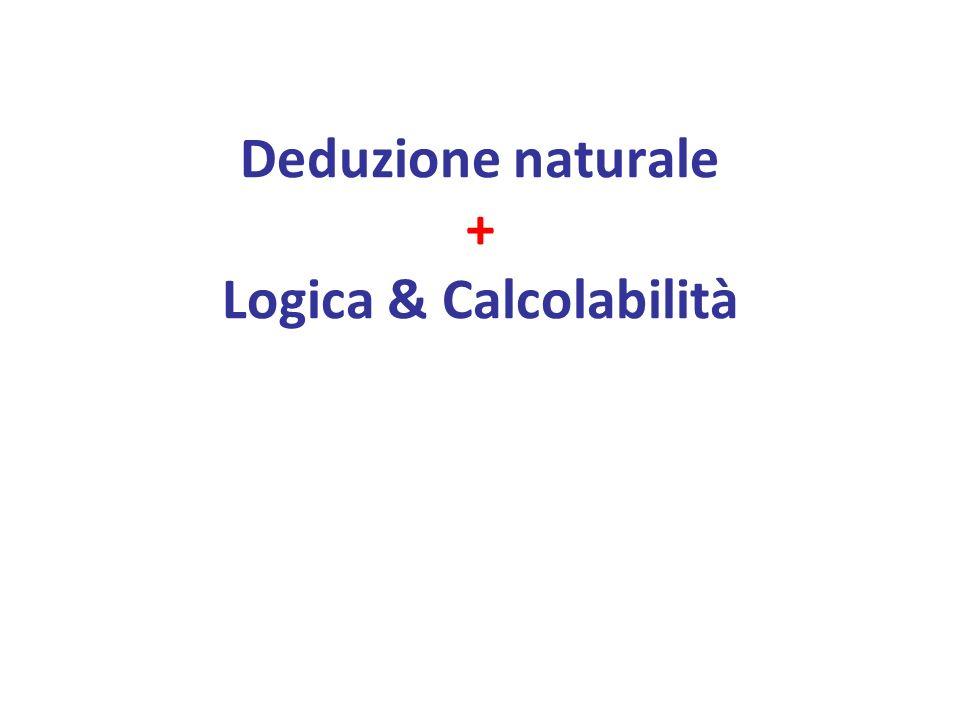 Deduzione naturale + Logica & Calcolabilità