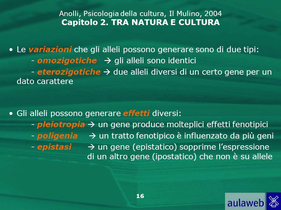 Le variazioni che gli alleli possono generare sono di due tipi: