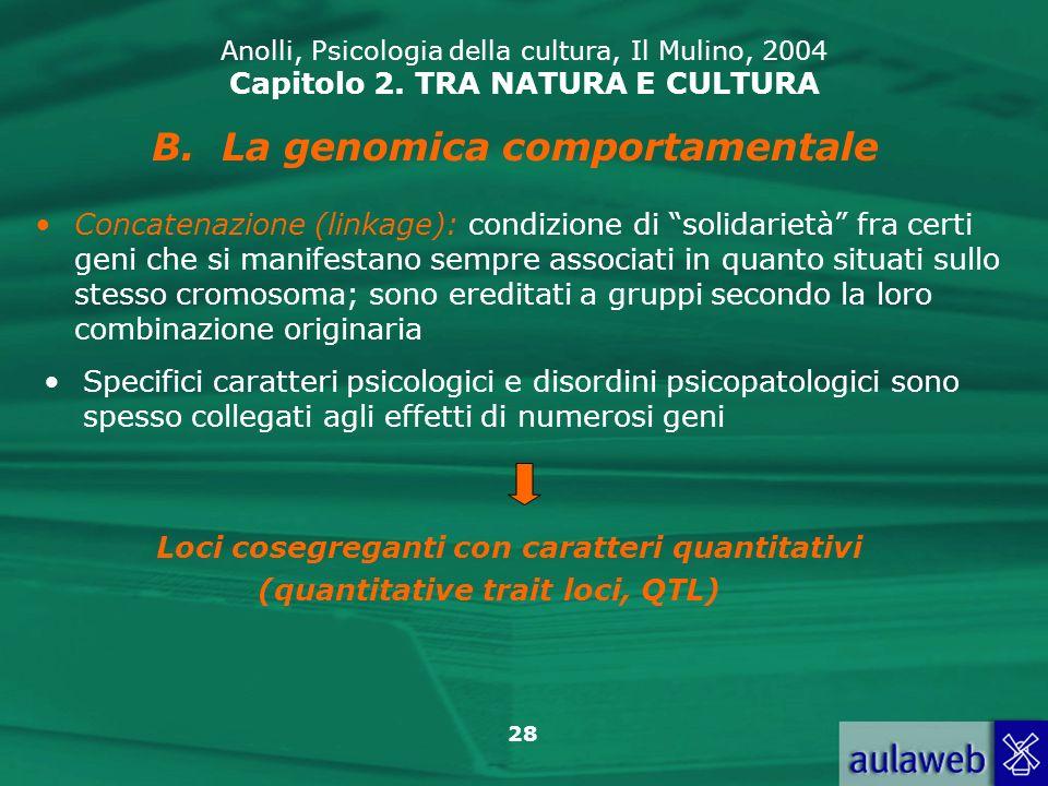 La genomica comportamentale (quantitative trait loci, QTL)