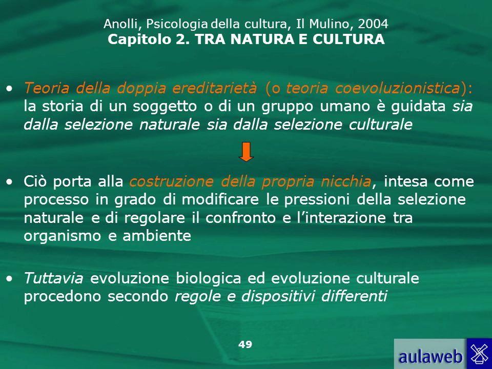 Anolli, Psicologia della cultura, Il Mulino, 2004 Capitolo 2