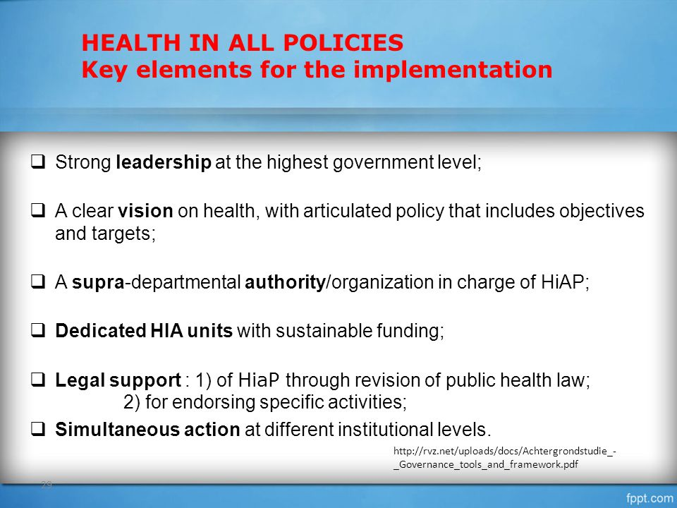 HEALTH IN ALL POLICIES Key elements for the implementation