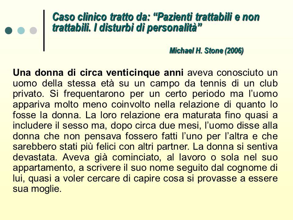 Caso clinico tratto da: Pazienti trattabili e non trattabili