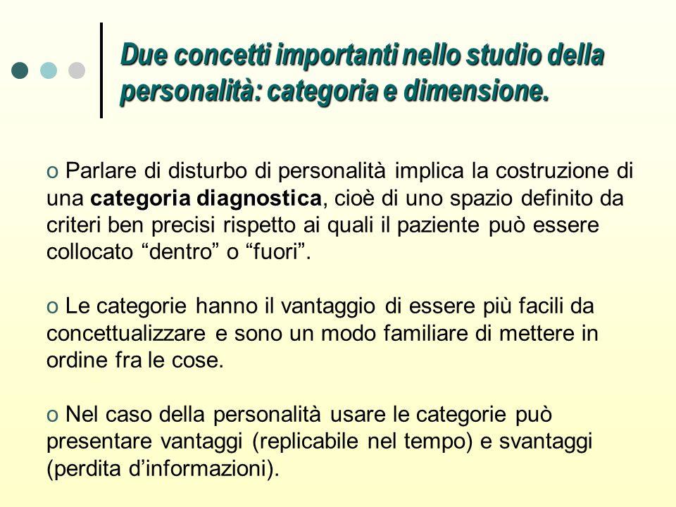 Due concetti importanti nello studio della personalità: categoria e dimensione.