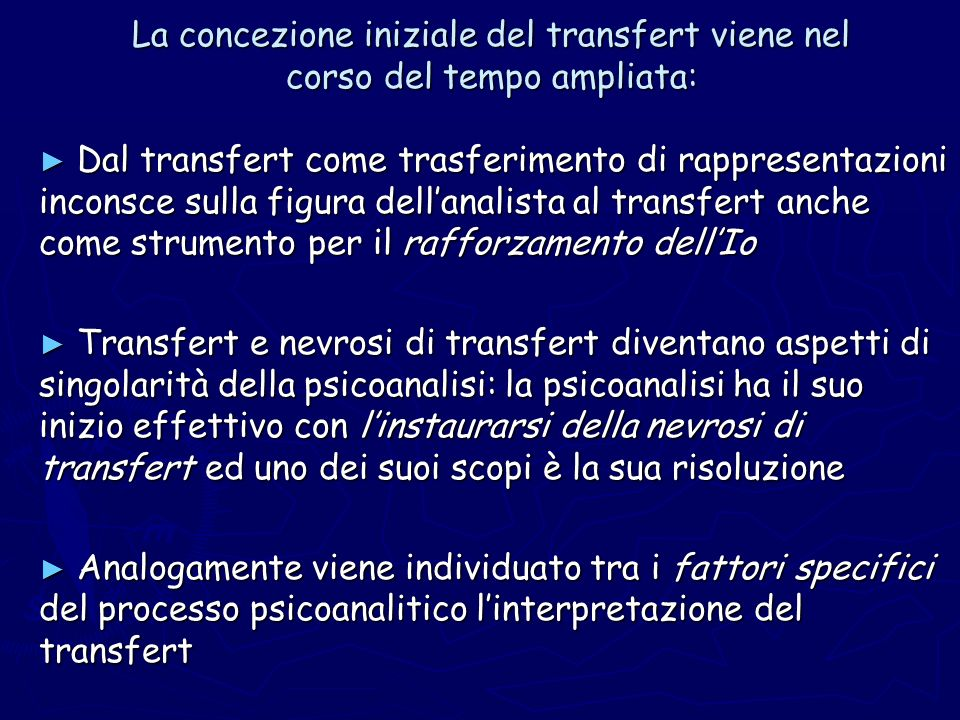La concezione iniziale del transfert viene nel corso del tempo ampliata: