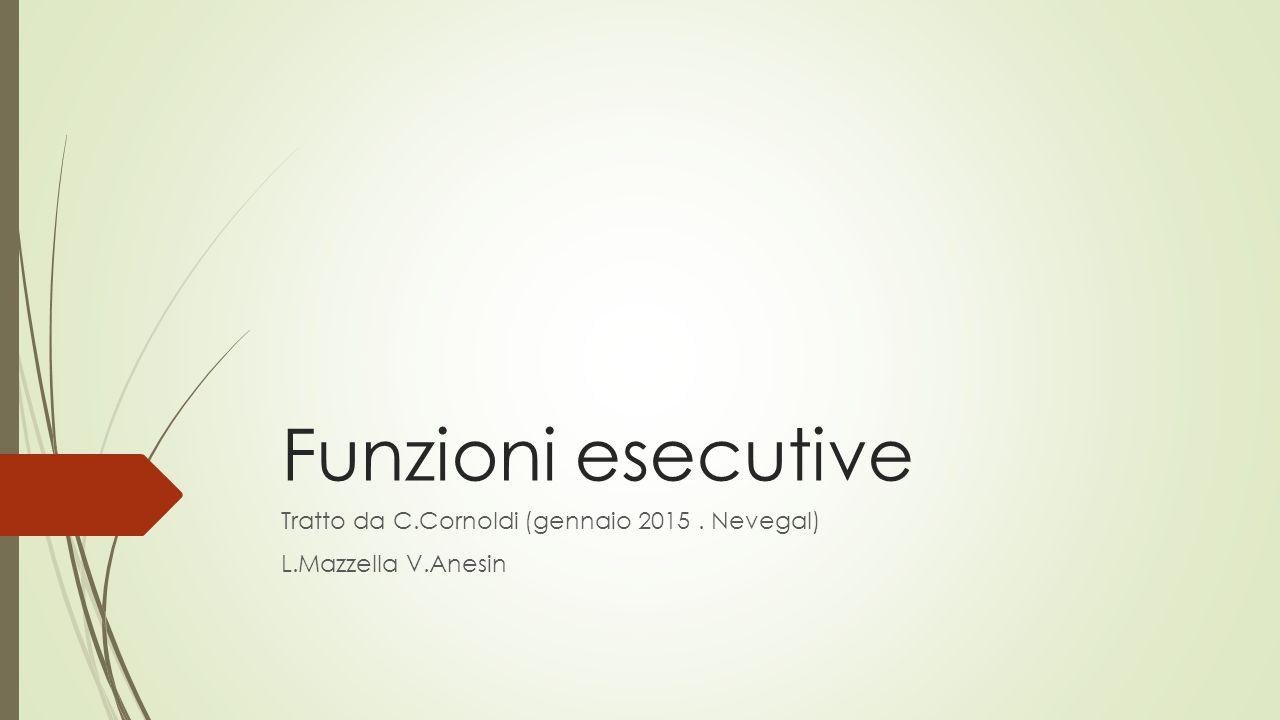 Tratto da C.Cornoldi (gennaio 2015 . Nevegal) L.Mazzella V.Anesin