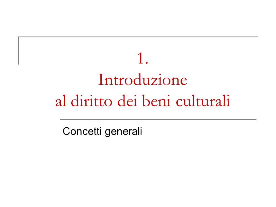 1. Introduzione al diritto dei beni culturali
