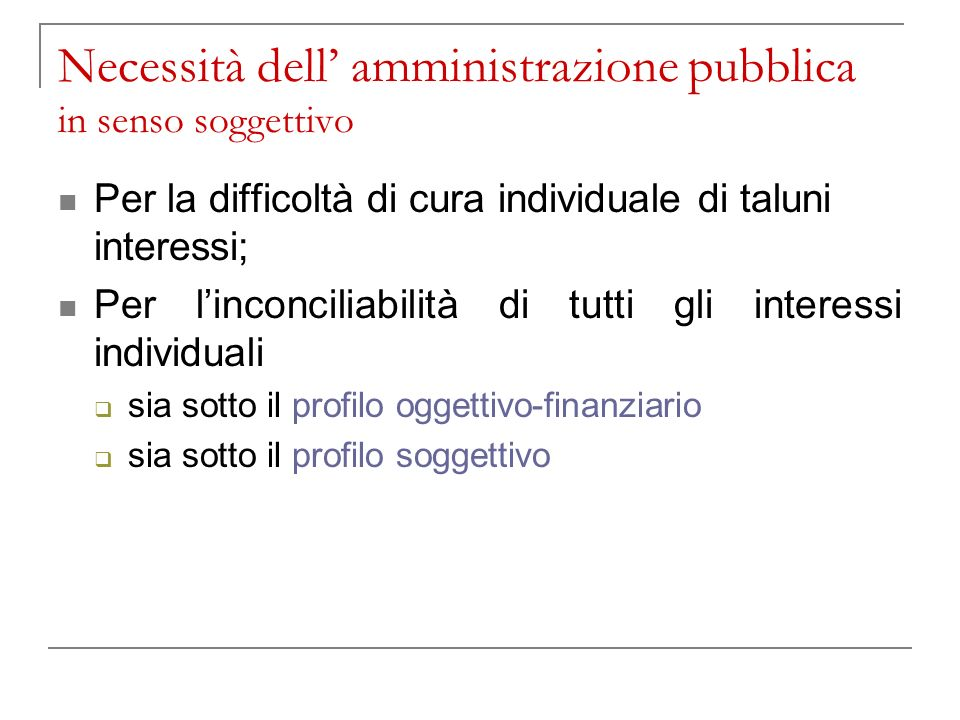 Necessità dell' amministrazione pubblica in senso soggettivo
