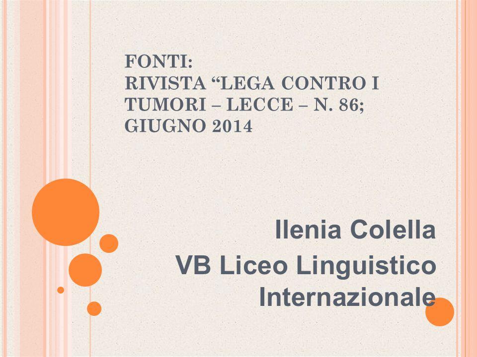 FONTI: RIVISTA LEGA CONTRO I TUMORI – LECCE – N. 86; GIUGNO 2014