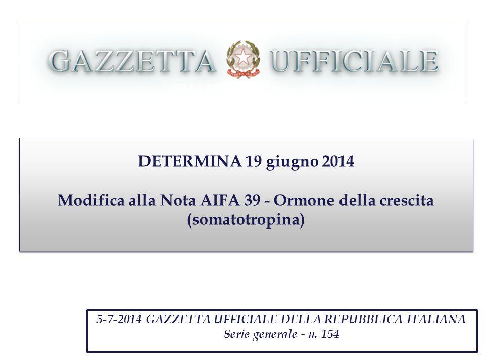 DETERMINA 19 giugno 2014 Modifica alla Nota AIFA 39 - Ormone della crescita (somatotropina)