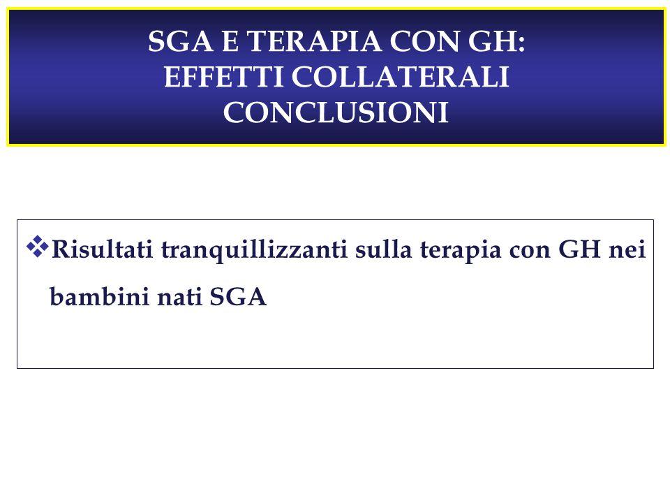 SGA E TERAPIA CON GH: EFFETTI COLLATERALI CONCLUSIONI