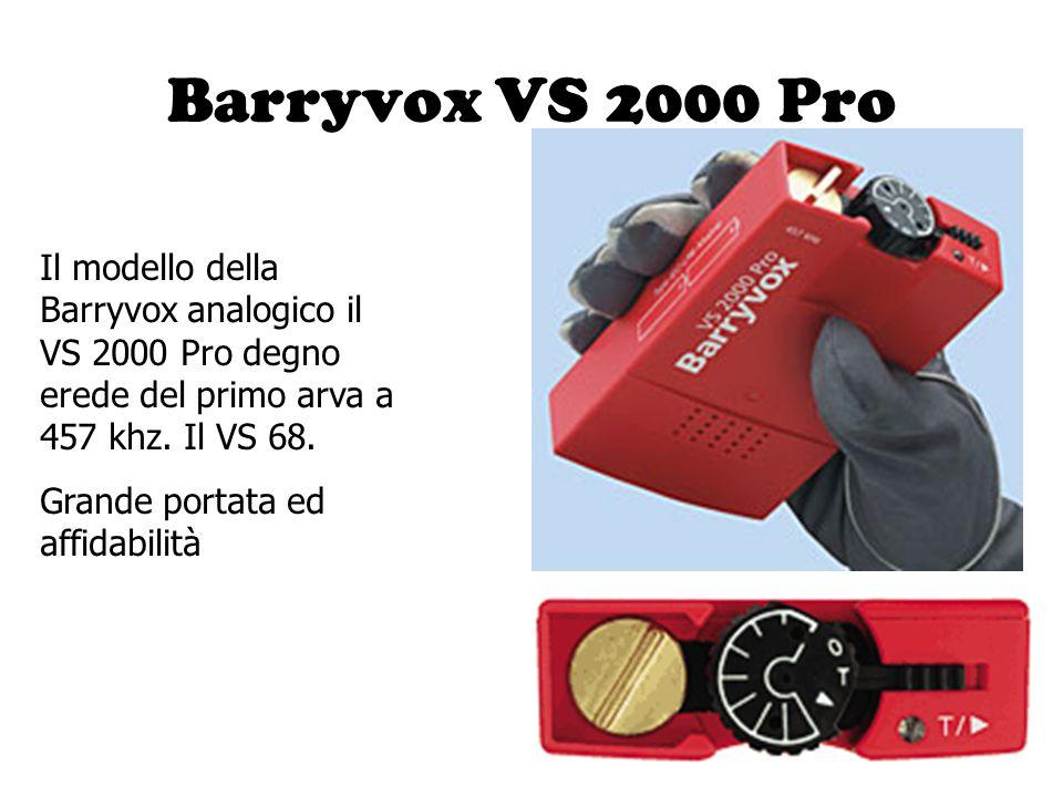 Barryvox VS 2000 Pro Il modello della Barryvox analogico il VS 2000 Pro degno erede del primo arva a 457 khz. Il VS 68.