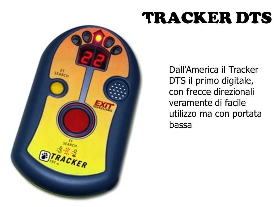 TRACKER DTS Dall'America il Tracker DTS il primo digitale, con frecce direzionali veramente di facile utilizzo ma con portata bassa.