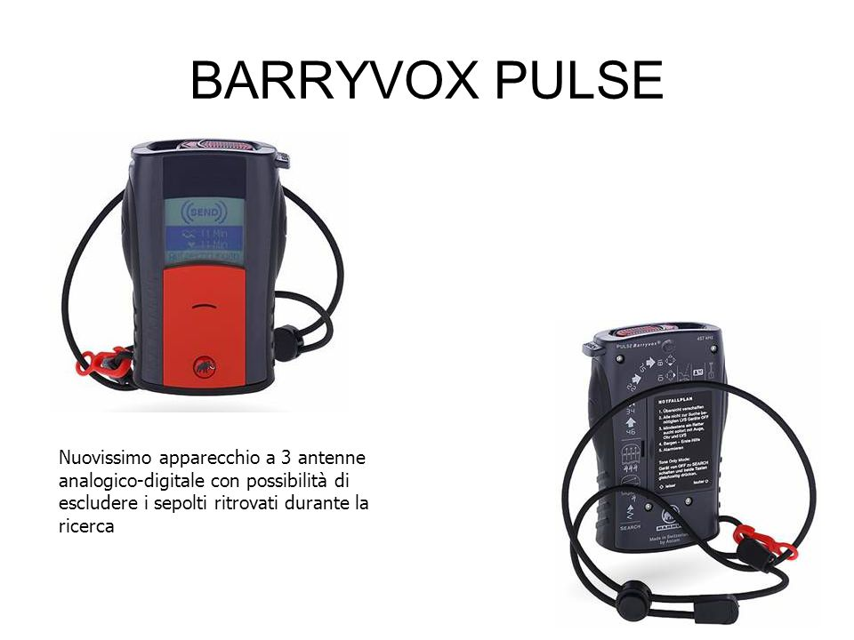 BARRYVOX PULSE Nuovissimo apparecchio a 3 antenne analogico-digitale con possibilità di escludere i sepolti ritrovati durante la ricerca.