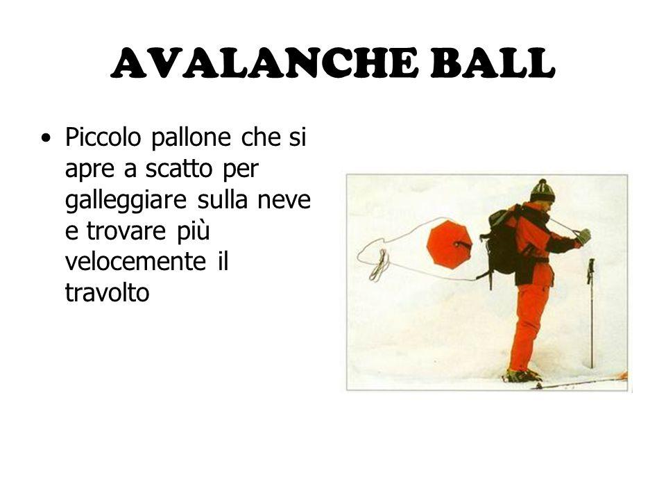 AVALANCHE BALL Piccolo pallone che si apre a scatto per galleggiare sulla neve e trovare più velocemente il travolto.