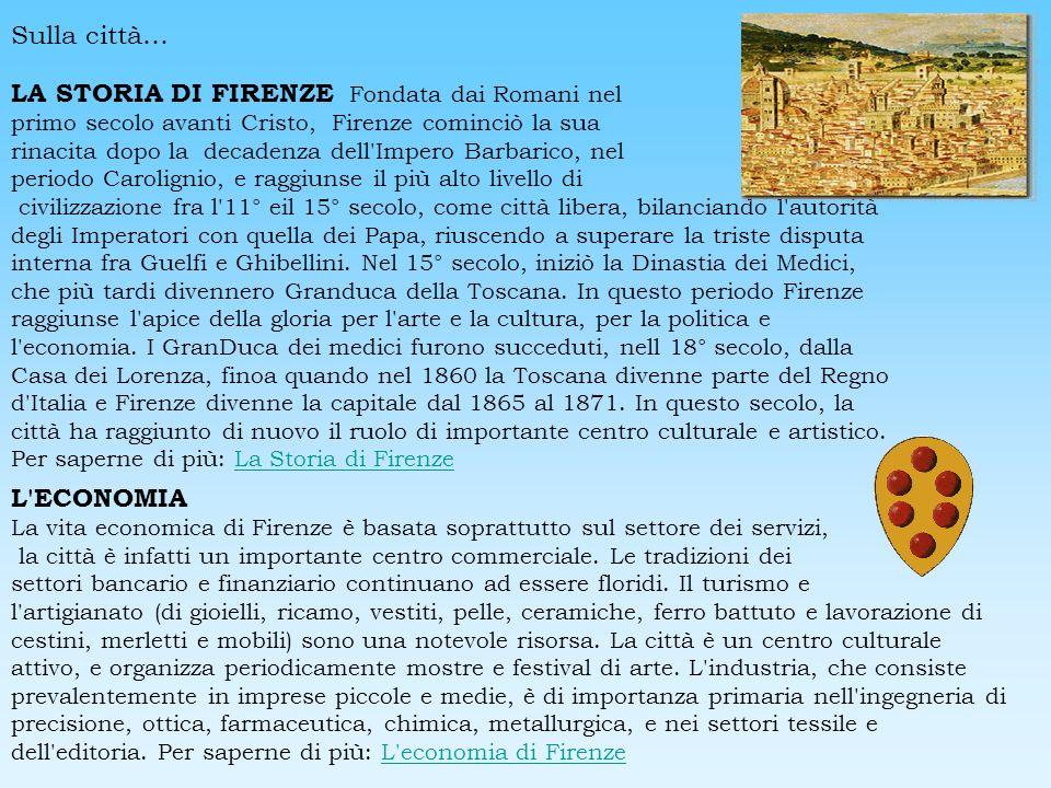 LA STORIA DI FIRENZE Fondata dai Romani nel