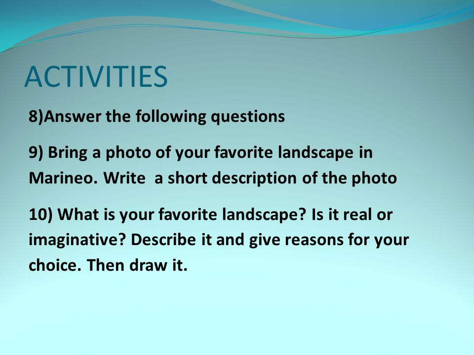 ACTIVITIES 8)Answer the following questions
