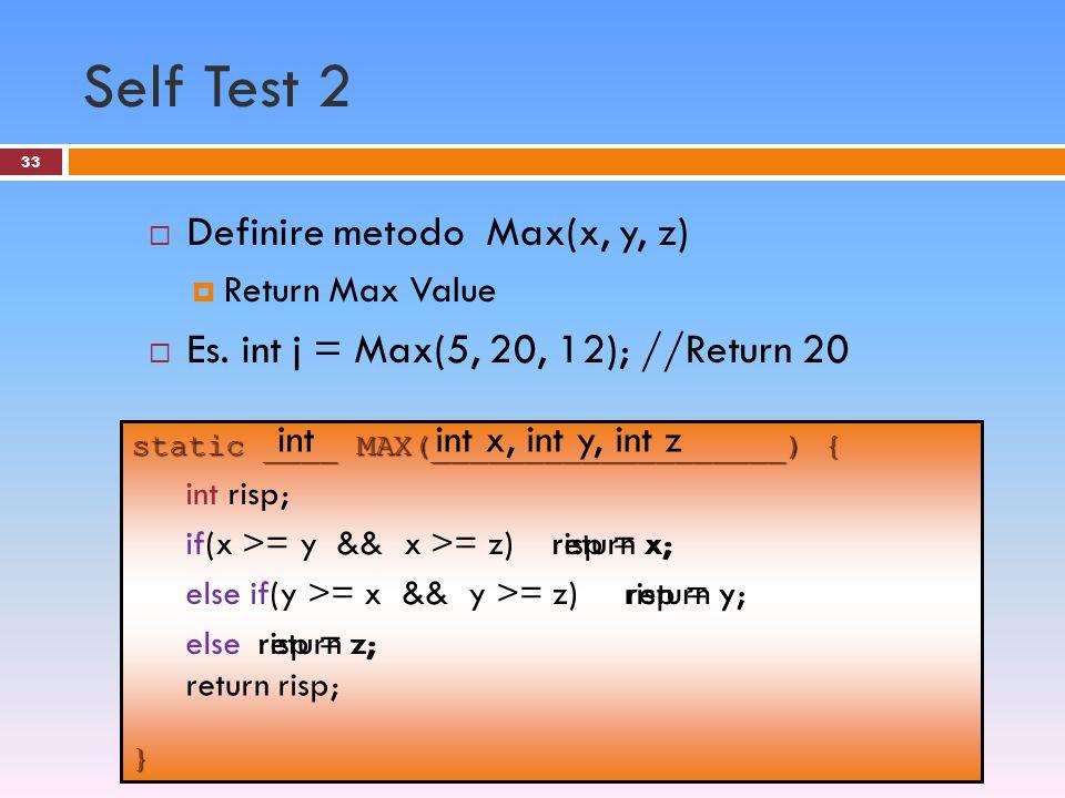 Self Test 2 Definire metodo Max(x, y, z)