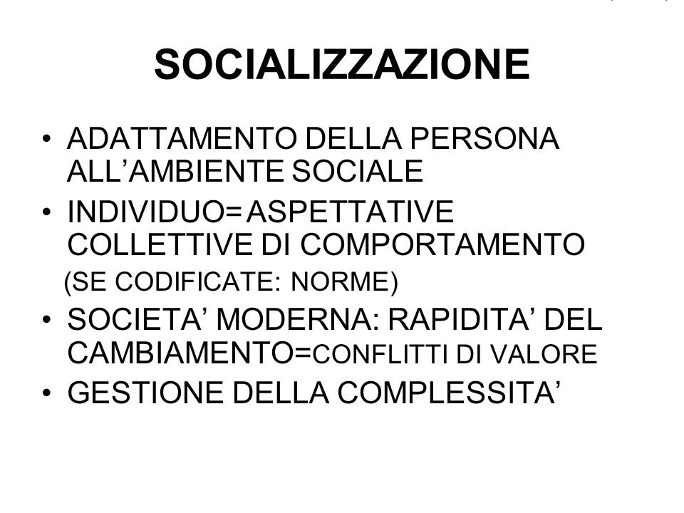 SOCIALIZZAZIONE ADATTAMENTO DELLA PERSONA ALL'AMBIENTE SOCIALE