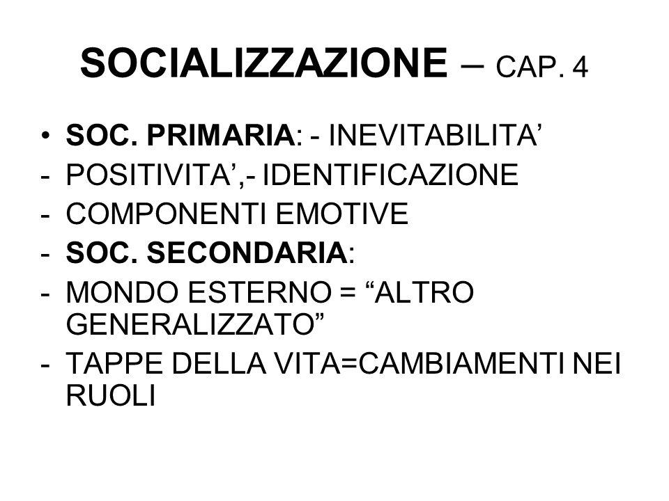 SOCIALIZZAZIONE – CAP. 4 SOC. PRIMARIA: - INEVITABILITA'