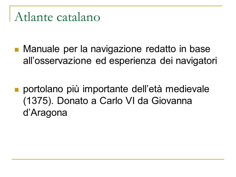 Atlante catalano Manuale per la navigazione redatto in base all'osservazione ed esperienza dei navigatori.
