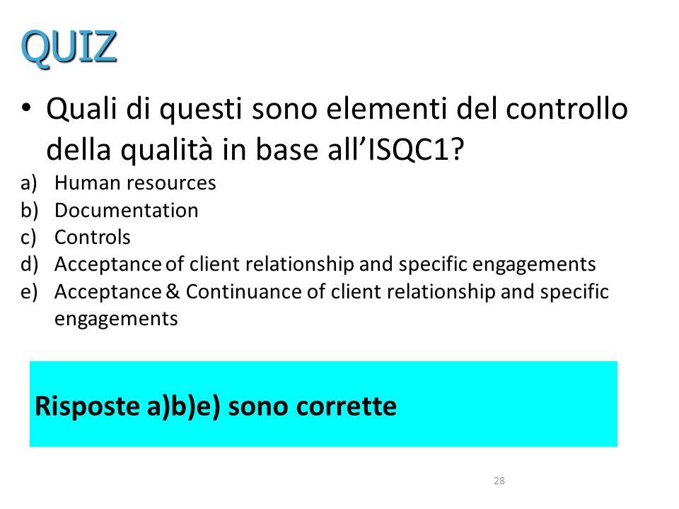 QUIZ Quali di questi sono elementi del controllo della qualità in base all'ISQC1 Human resources.