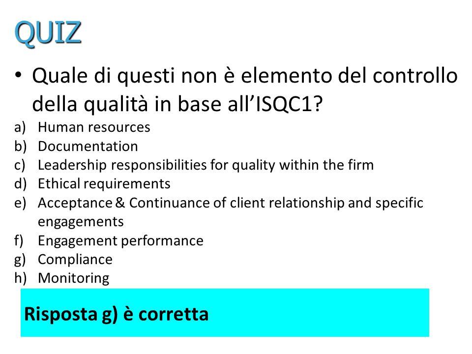 QUIZ Quale di questi non è elemento del controllo della qualità in base all'ISQC1 Human resources.