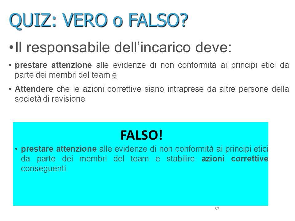 QUIZ: VERO o FALSO Il responsabile dell'incarico deve: FALSO!