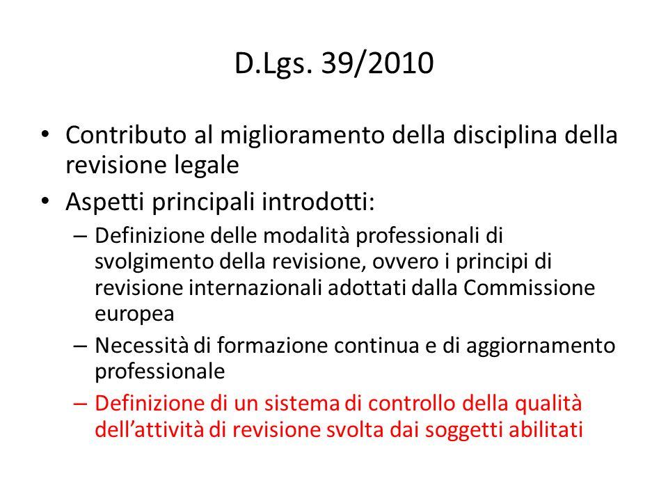 D.Lgs. 39/2010 Contributo al miglioramento della disciplina della revisione legale. Aspetti principali introdotti: