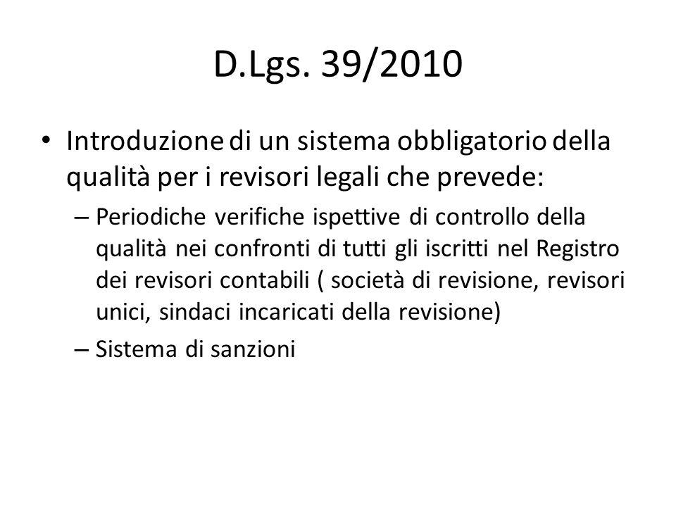D.Lgs. 39/2010 Introduzione di un sistema obbligatorio della qualità per i revisori legali che prevede: