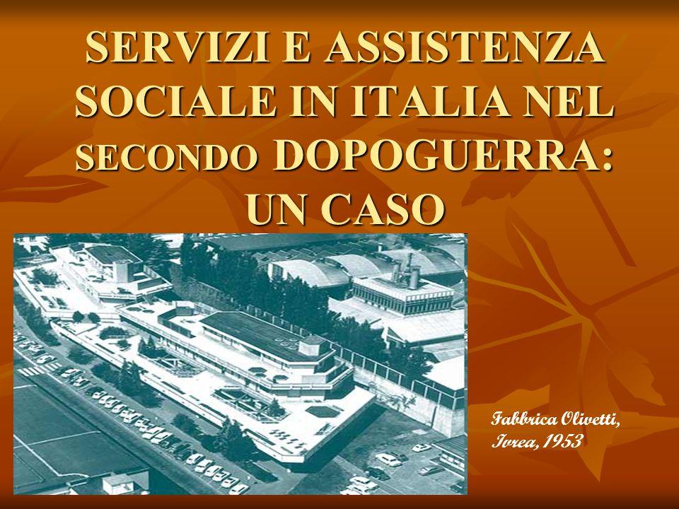 SERVIZI E ASSISTENZA SOCIALE IN ITALIA NEL SECONDO DOPOGUERRA: UN CASO