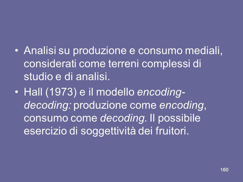 Analisi su produzione e consumo mediali, considerati come terreni complessi di studio e di analisi.